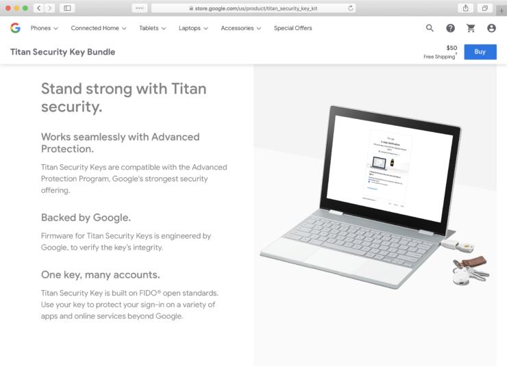 Googleが販売するパスワードを生成するための小型機器。ログインの機能をパソコンやスマートフォンから独立させることにより、仮にOSやキーボードが侵害されていても不正ログインを防ぐことができる。Googleは政情が敏感な地域に住むジャーナリストや政治家などにこの機器の利用を推奨している。